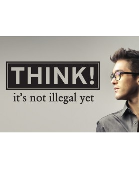 Think - it's not illegal yet